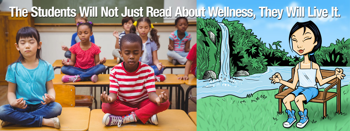 The Students Will Not Just Read About Wellness, They Will Live It.